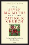 CLEARANCE - THE SEVEN BIG MYTHS ABOUT THE CATHOLIC CHURCH | ShopMercy
