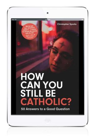 RELATED PRODUCTS -HOW CAN YOU STILL BE CATHOLIC? | ShopMercy