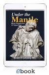 FR. JOSEPH'S BOOKSHELF - UNDER THE MANTLE: MARIAN THOUGHTS FROM A 21ST CENTURY PRIEST | ShopMercy
