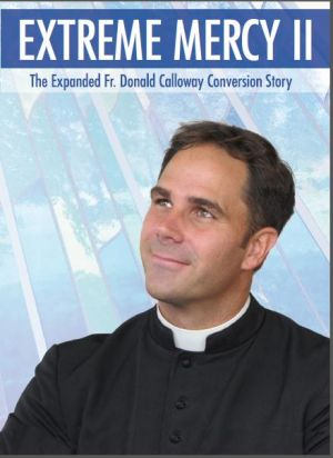 RELATED PRODUCTS -EXTREME MERCY II: THE EXPANDED FR. DONALD CALLOWAY CONVERSION STORY | ShopMercy