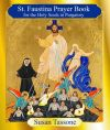 Jubilee Year - THE ST. FAUSTINA PRAYER BOOK FOR THE HOLY SOULS IN PURGATORY -  Shop Mercy