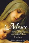 BOOKS - MARY WHO SHE IS AND WHY SHE MATTERS | ShopMercy