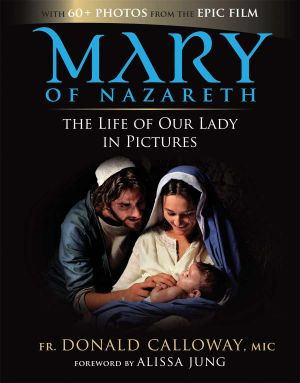 RELATED PRODUCTS -MARY OF NAZARETH: THE LIFE OF OUR LADY IN PICTURES | ShopMercy