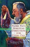 Padre Pio's Spiritual Direction For Everyday | ShopMercy