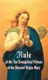 Rule of the Ten Evangelical Virtues of the Blessed Virgin Mary | ShopMercy