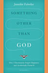 CLEARANCE - SOMETHING OTHER THAN GOD | ShopMercy